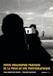 Livre : Petite-philosophie-pratique-de-la-prise-de-vue-photographique