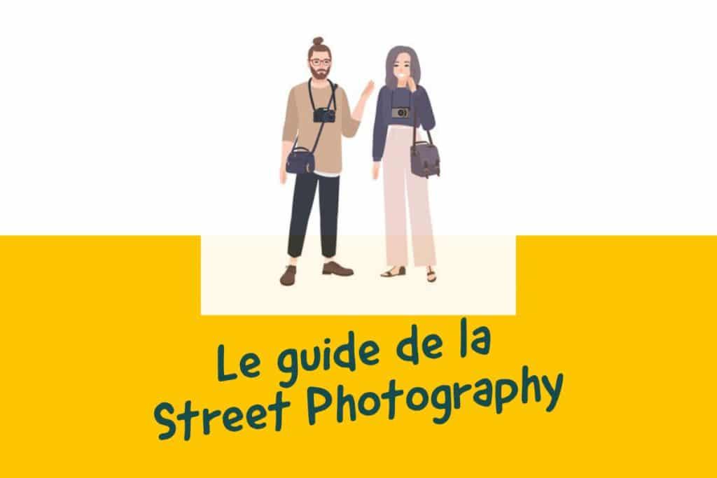 Le guide de la street photography